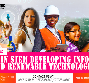 WOMEN AND GIRLS IN STEM SUMMIT 2019 THEME: e-NNOVATE NIGERIA: FEMALES IN STEM DEVELOPING INFORMATION AND RENEWABLE TECHNOLOGIES